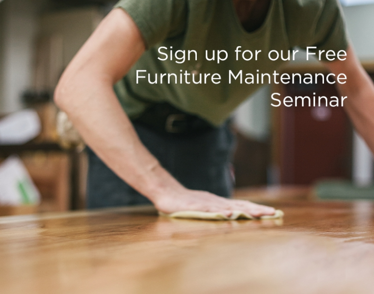 Sign up for our Free Furniture Maintenance Seminar